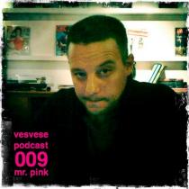 Vesvese Podcast 009 – Mr. Pink
