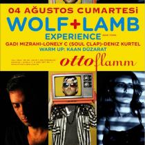 Wolf + Lamb Experience: Gadi Mizrahi, Lonely C, Deniz Kurtel