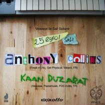 Vesvese ile Sali Sallanir: Anthony Collins, Kaan Duzarat