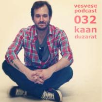 Vesvese Podcast 032 – Kaan Duzarat