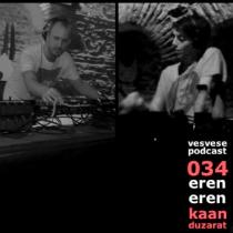 Vesvese Podcast 034 – Eren Eren, Kaan Duzarat