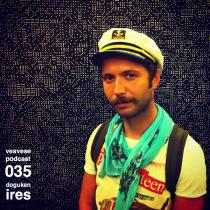 Vesvese Podcast 035 – Dogukan Ires