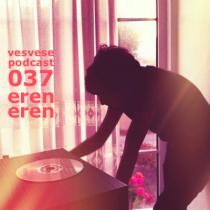 Vesvese Podcast 037 – Eren Eren